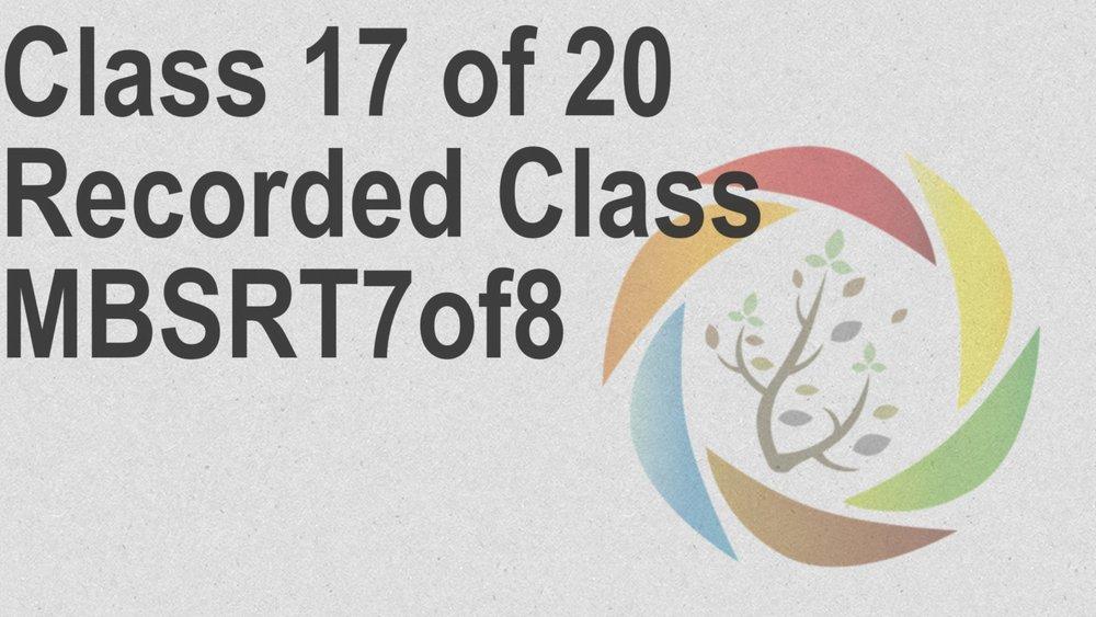 Class_17_of_20_Recorded_Class_MBSRT7of8.jpg