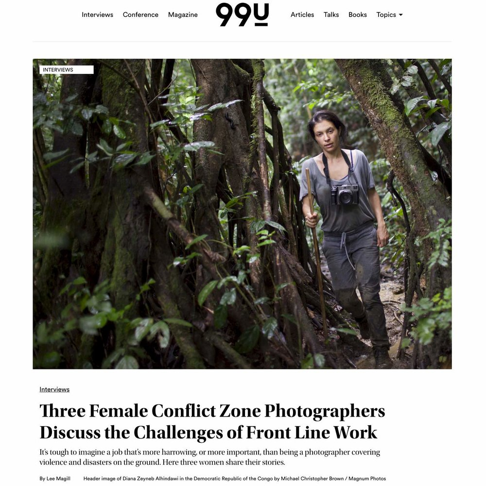 CLICK on title to link to full article     Three female conflict zone photographers discuss the challenges of frontline work  | 99U Magazine, Jan 30 2017