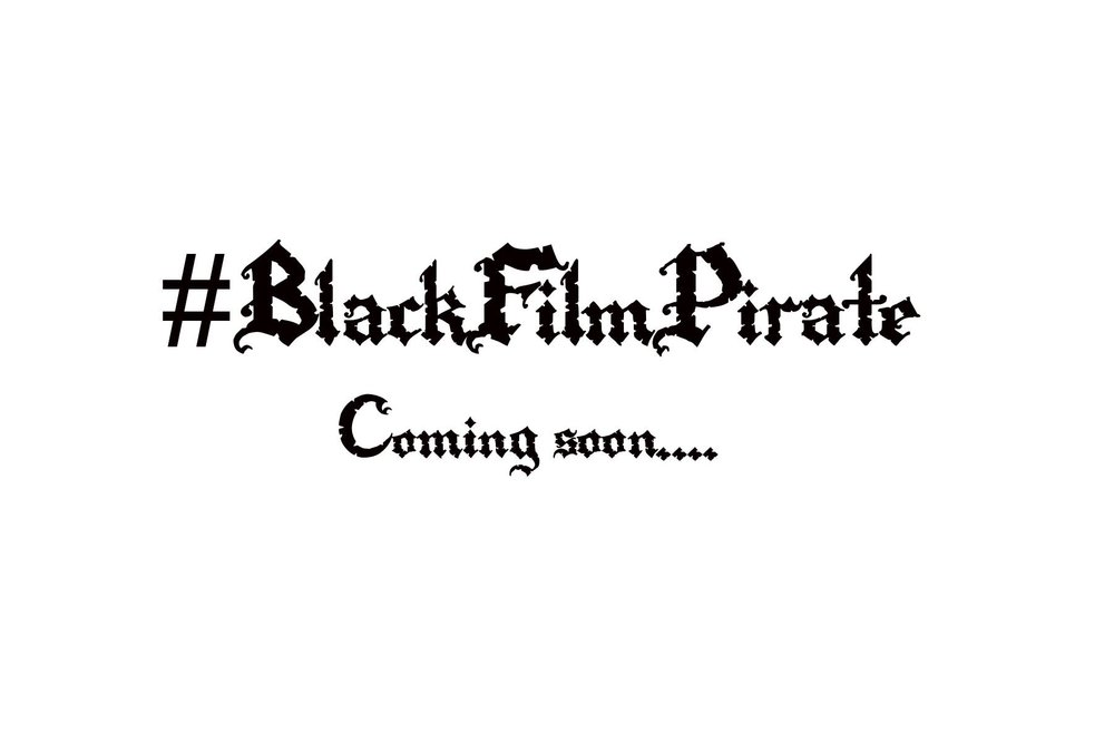 Black Film Pirate Coming Soon.jpg