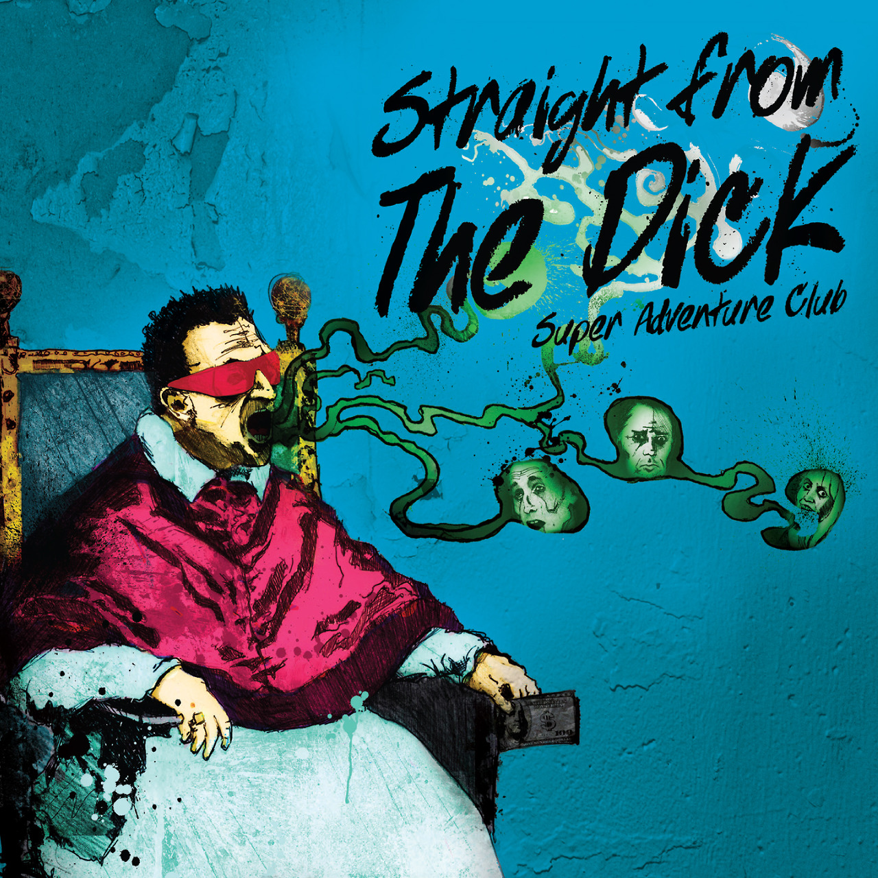 "We're not SST Records and we're not looking for Bono lawsuits but this is the cover of the forthcoming  SUPER ADVENTURE CLUB  album, ""Straight From The Dick"".  Another masterful piece of art by Stuart Brett, who was also responsible for the band's last album sleeve too, ""  Avoid Zombies  "" and more recently The Pure Conjecture's ""  Gendres  "".  ""Straight From The Dick"" is out on Monday 2nd December and available for Pre-order on  Vinyl  and  CD  from  HERE ."