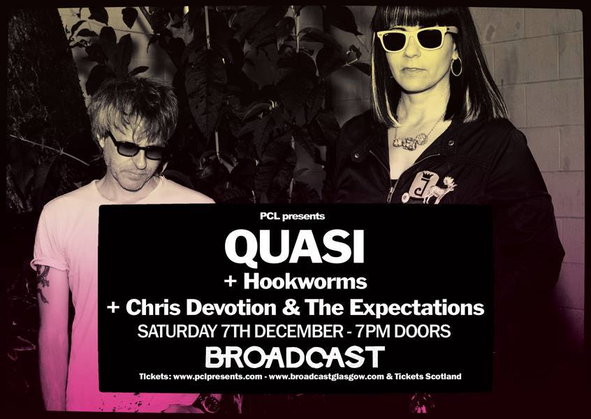 What a belter. This Saturday (7th December) at Broadcast, Glasgow. Our very own CHRIS DEVOTION & THE EXPECTATIONS support fucking-heroes Quasi and uber-cool-cats Hookworms. If you're going, get down early, it's going to be a bit special.