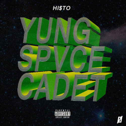 Hi$to - YUNG SPVCE CADET [Space is the Place]