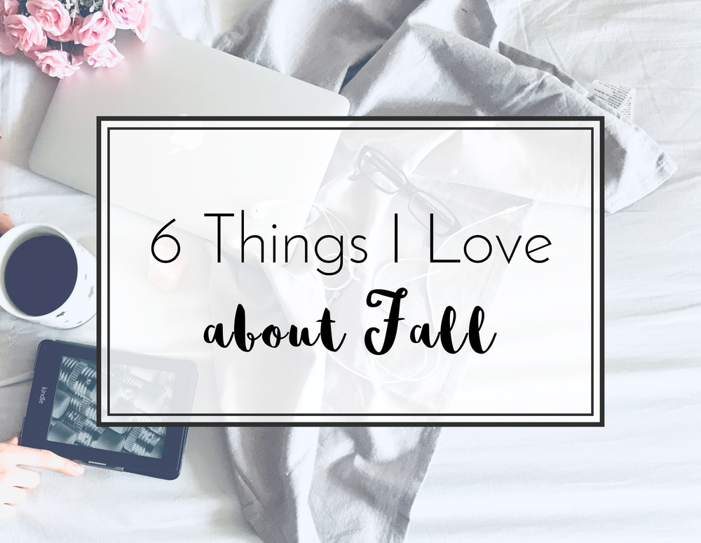 6 Things I Love About Fall