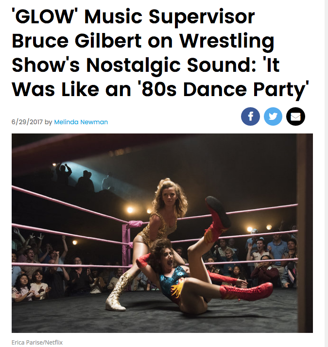 'GLOW' Music Supervisor Bruce Gilbert on Wrestling Show's Nostalgic Sound: 'It Was Like an '80s Dance Party'