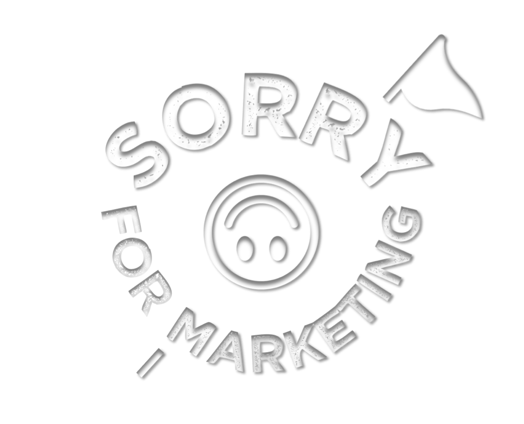 Sorry for Marketing