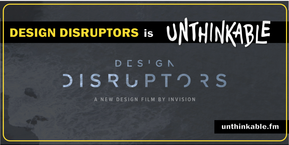 design disruptors unthinkable invision.png