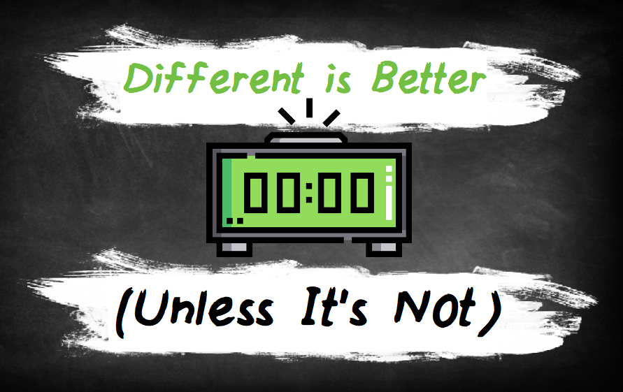 Different is Better Unless It's Not.png