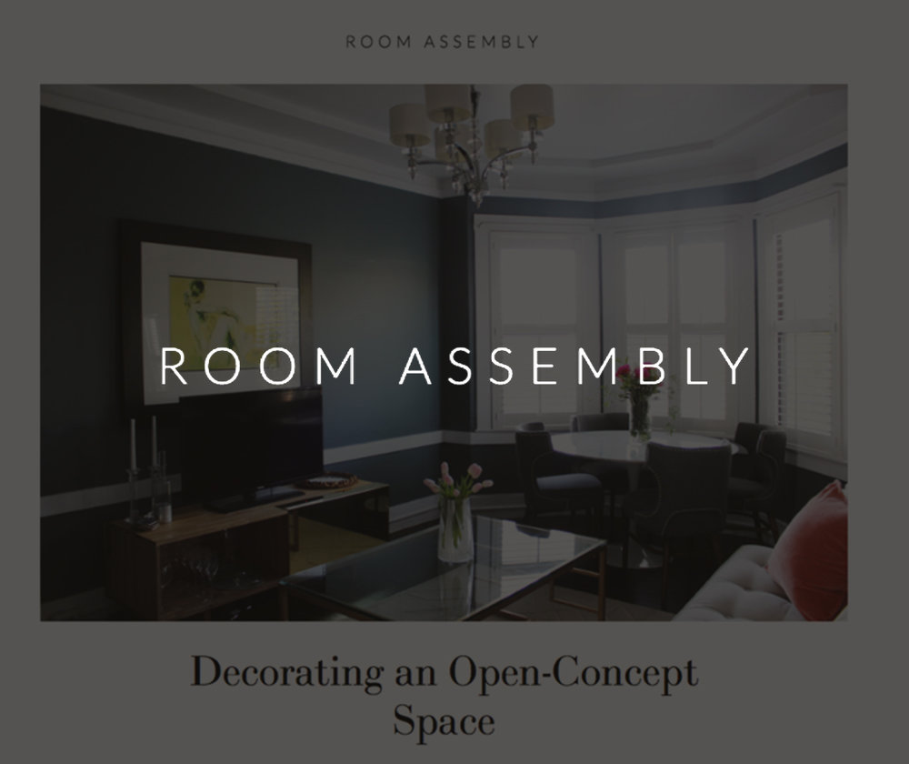 Room Assembly, May 2016   Decorating an Open-Concept Space