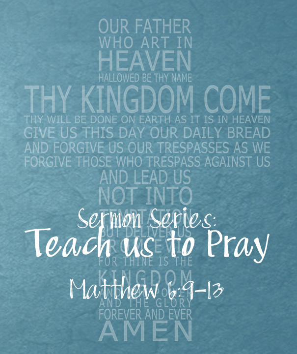 Teach us to pray Lord's Prayer