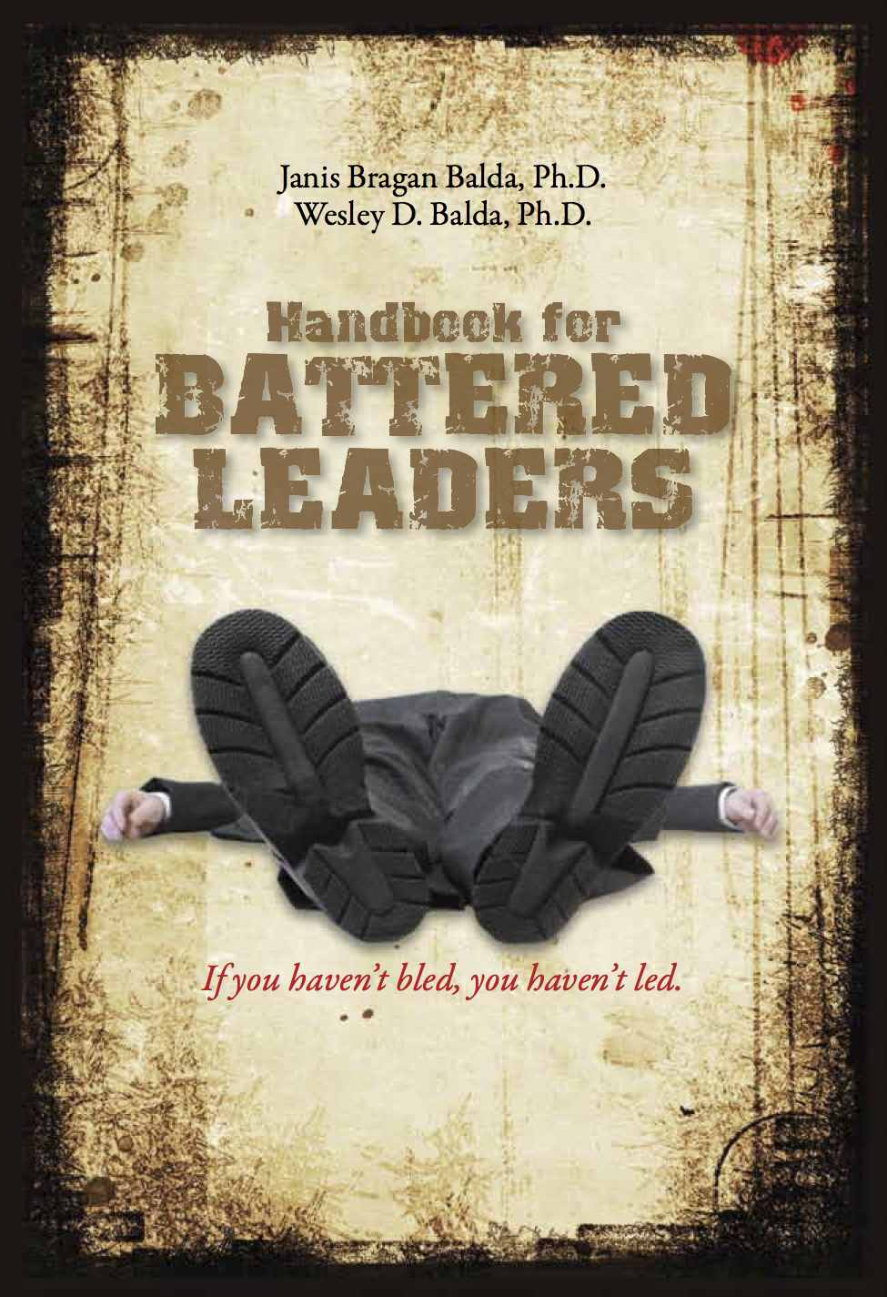 A Handbook for Battered Leaders