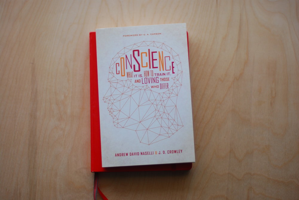 Conscience : Andrew David Naselli &J.D. Crowley