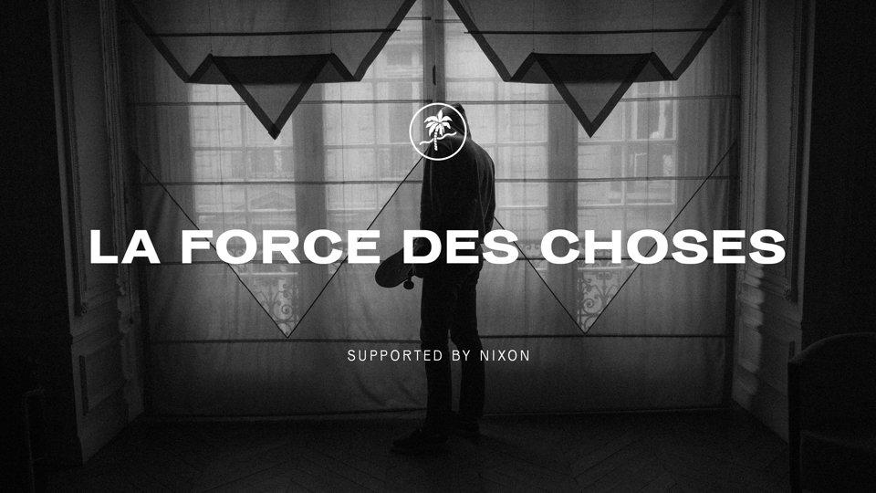 La Force Des Choses