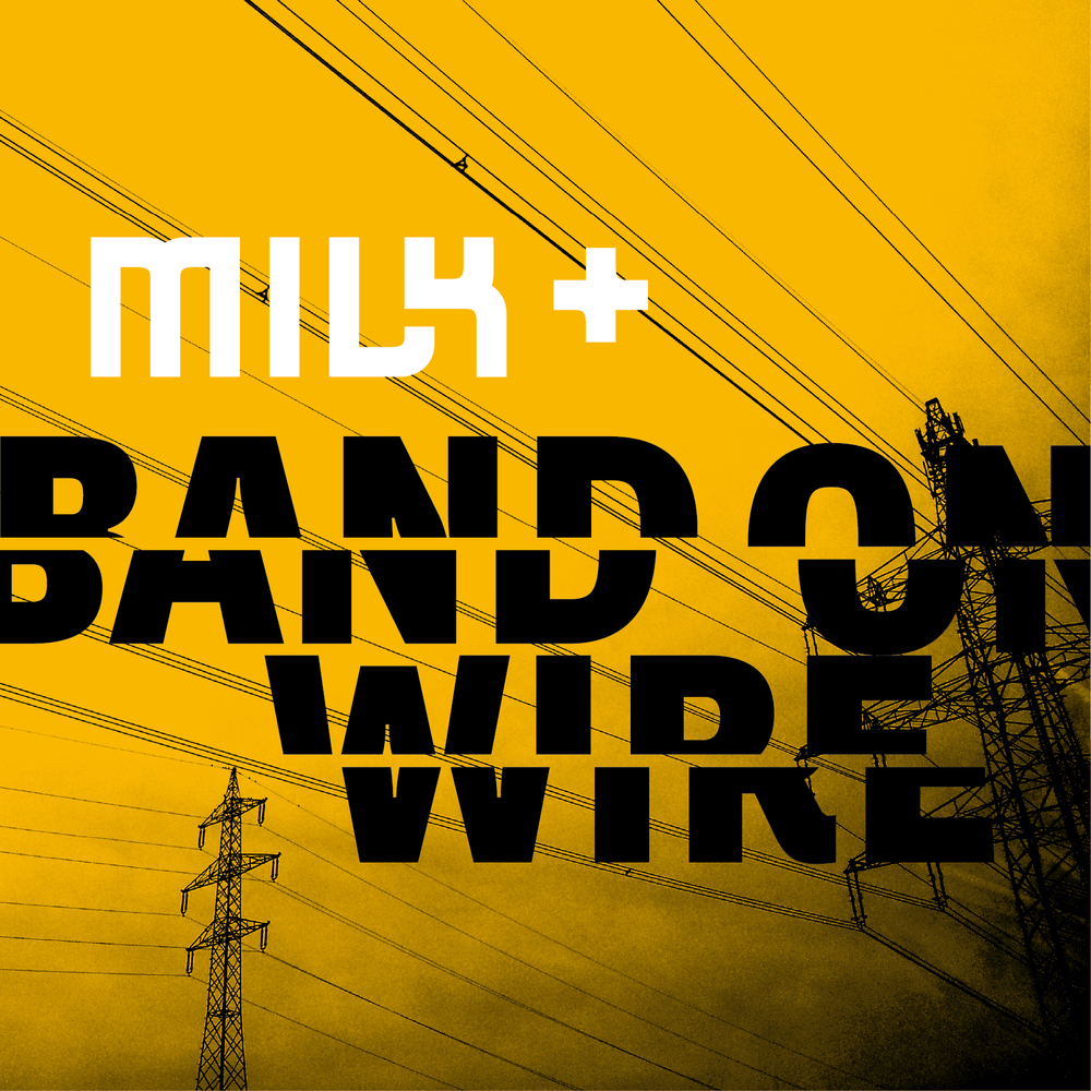 cover_Band_On_Wire_Milk+_gr.jpg