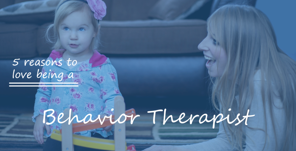 5 reasons to love being a behavior therapist