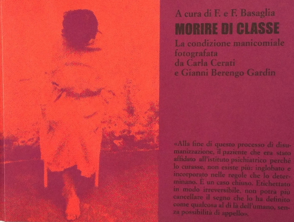 Morire di classe. Torino: Einaudi, 1969. A cura di Franco e Franca Basaglia.