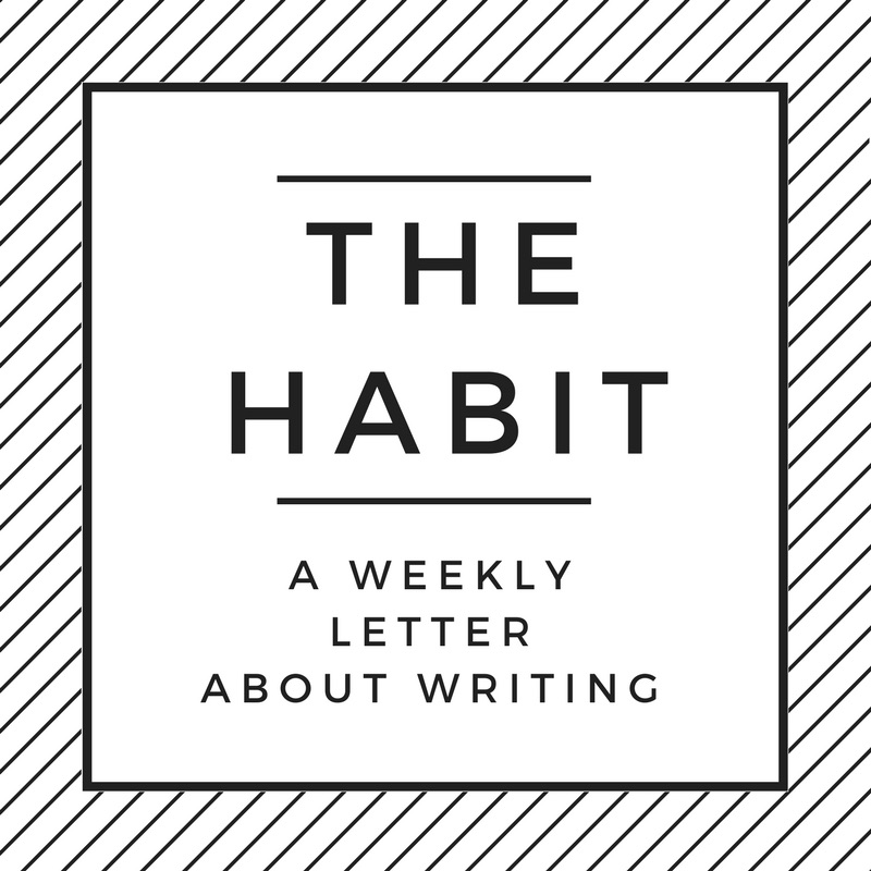 Want writing advice every tuesday morning?  subscribe to  the habit  .