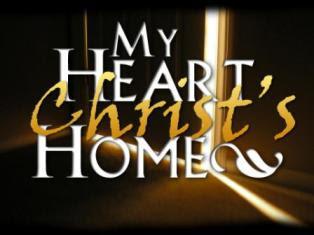 my_heart_christs_home.jpg