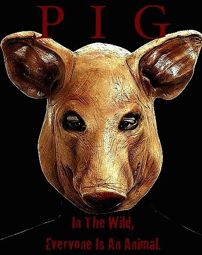 PIG Feature Film A group of friends plan to spend a week in the wilderness on a survival retreat. After things go terribly wrong everyone starts pointing fingers. Someone among them is hiding a dark secret, but to uncover the truth, everyone will have to see what kind of an animal they truly are.