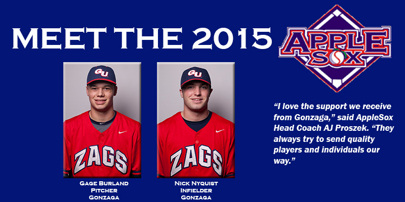 Gonzaga freshmen Gage Burland and Nick Nyquist will join the AppleSox this summer, Head Coach AJ Proszek announced, Tuesday,
