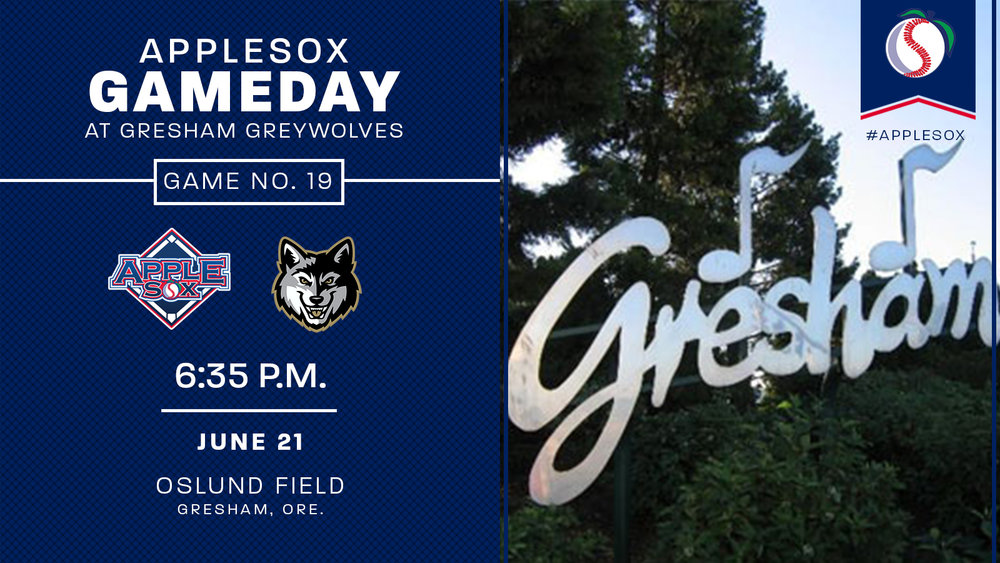The AppleSox continue a string of six-straight games with the GreyWolves, at Gresham, Ore., Wednesday-Friday.