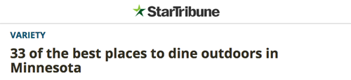 Star Tribune  (May 23, 2018) – ' 33 of the best places to dine outdoors in Minnesota'