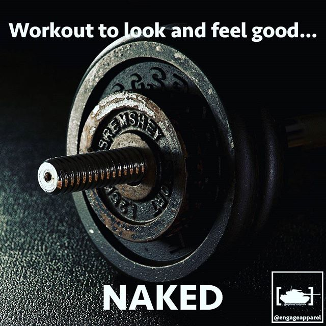 Don't make excuses.  Demand more from yourself and kick ass!  #engageapparel #noexcuse #workout #naked #veteran #veteranowned #heart #hustle #makeshithappen #lift #badass #getsome #usmc #army #navy