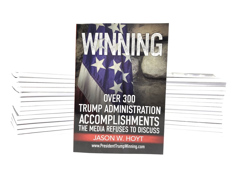 WINNING - 1 Book Stack - Trump Administration List of Accomplishments Jason W Hoyt.JPG