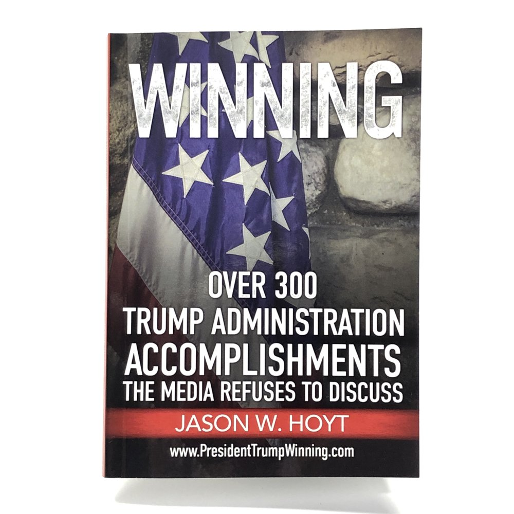 WINNING - 1 book - Trump Administration List of Accomplishments Jason W Hoyt.jpg