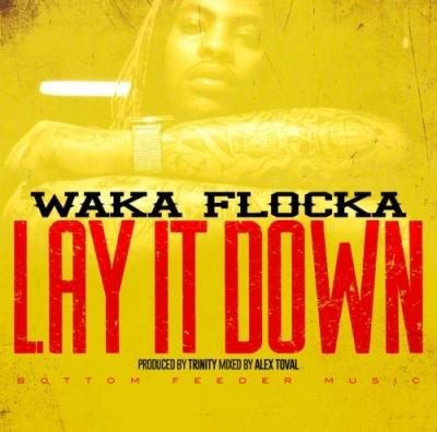 "Waka Flocka ""Lay It Down"""