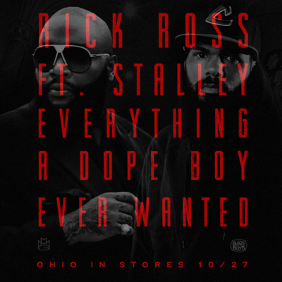 """Rick Ross x Stalley """"Everything A Dope Boy Ever Wanted"""""""