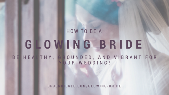 How to GLOW on your Wedding Day!