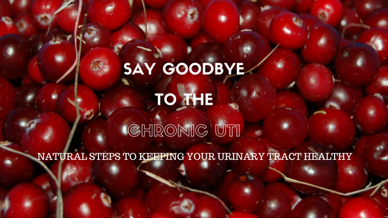 Chronic UTIs? Say Goodbye with these Natural Steps