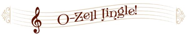 Listen to the O-Zell Jingle!