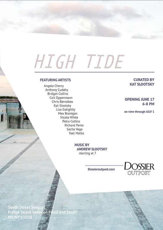 High Tide, Curated by me, for  Dossier  Outpost