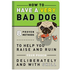 How to have a Very Bad Dog $14.95