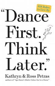 Dance First Think Later $12.95