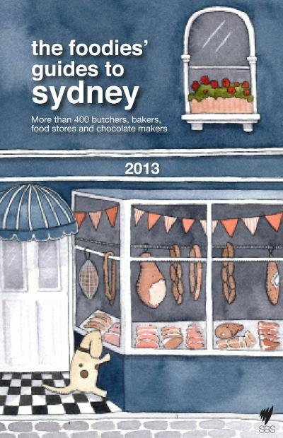 The Foodies Guide to Sydney 2013 $19.95