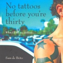 No Tattoos Before You're Thirty $16.95