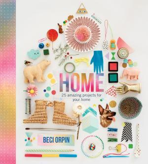 Home: 25 Amazing Projects for your Home $39.95