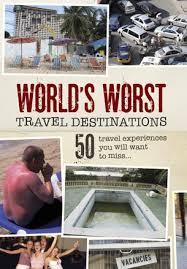 World's Worst Travel Destinations $19.95