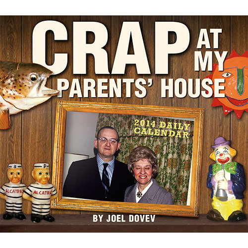 Crap at my Parents House $19.95