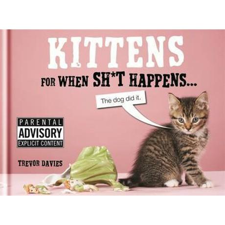 Kittens for when shit happens $14.99