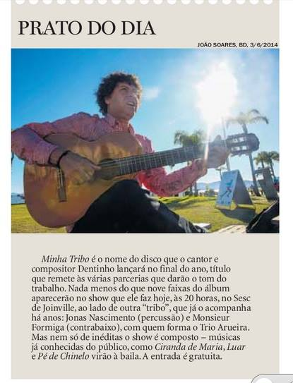 O show Minha Tribo foi nota na coluna Orelhada,no Jornal A Notícia, em março de 2014.