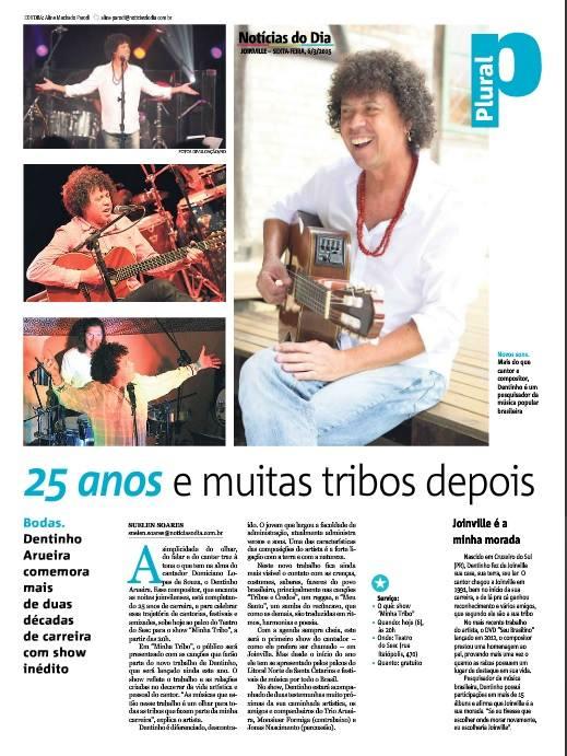 Destaque para o show Minha Tribo e para os novosprojetos de Dentinho Arueirana capa do caderno Plural, do jornal Notícias do Dia.