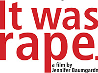 """It Was Rape"" Documentary"" Goes Beyond Sexual Assault Statistics With Painful Anecdotes PolicyMic, 3/2413"