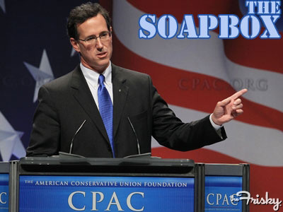 The Soapbox: I've Been a Single Mom and Rick Santorum Can Kiss My Ass  The Frisky , 3/14/12