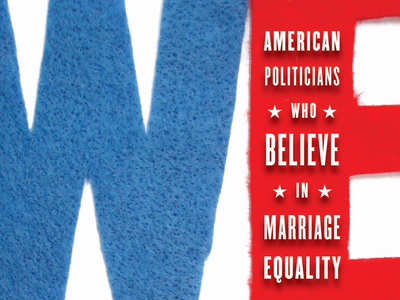 Excerpt: We Do! American Leaders Who Believe in Marriage Equality,   The National Memo, February 2014