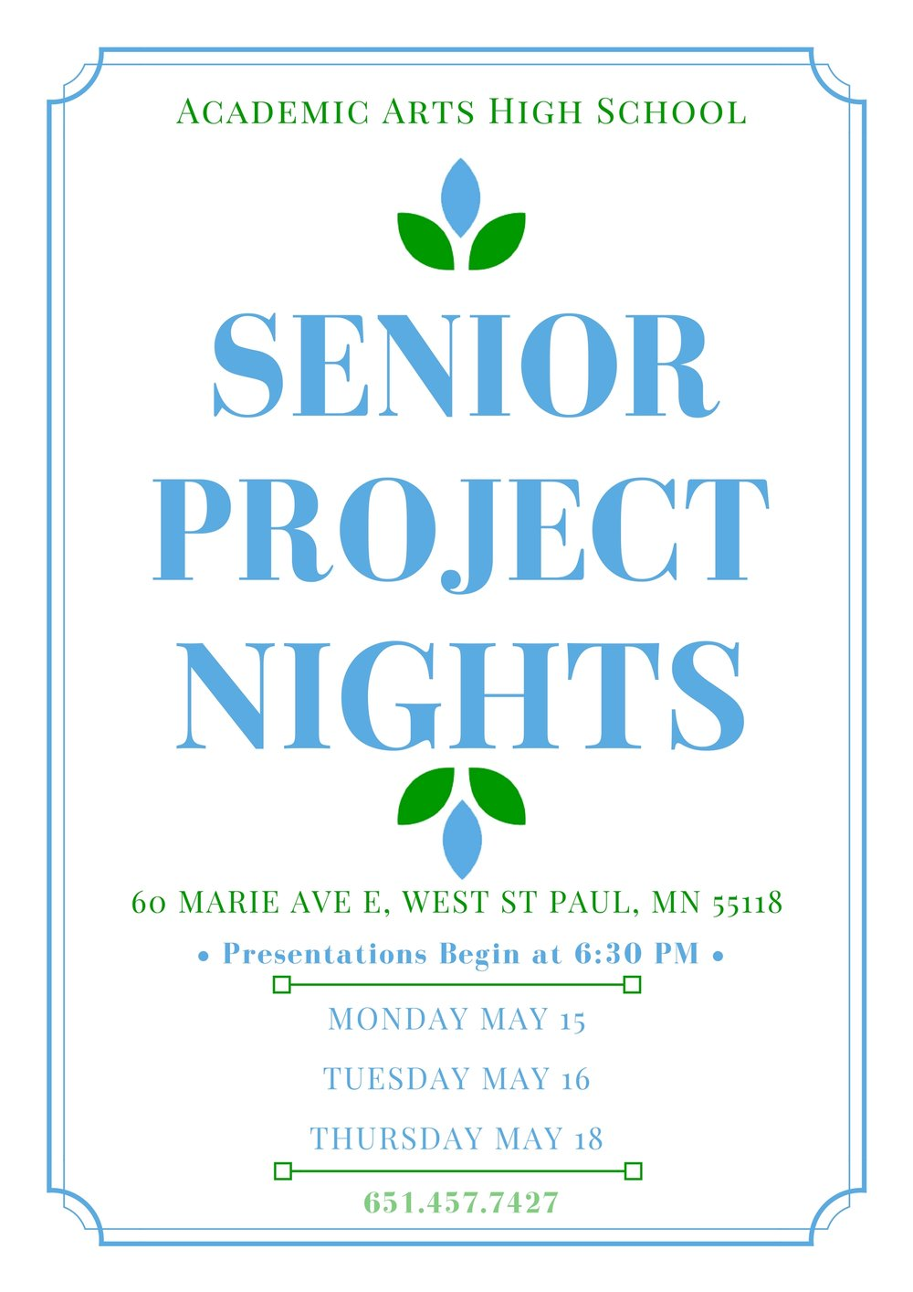 - Senior Presentation Nights Monday, May 15th 6:30-9:00pmTuesday, May 16th 6:30-8:30pmThursday, May 18th 6:30-8:30pm