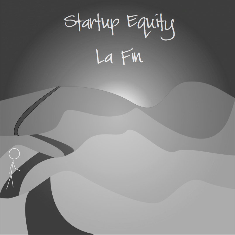 Startup Equity: In Conclusion  - (Part 14 of a 14 part series)