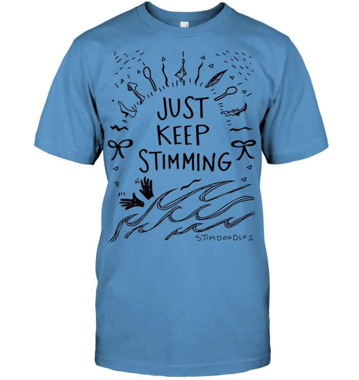 Just+Keep+Stimming+Shirt+-+Light-CM_4VJH401 (2).png